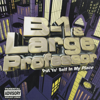 HH_B-1 and LARGE PROFESSOR_PUT YO SELF IN MY PLACE_201510