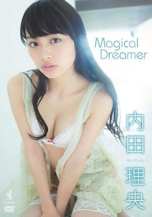 Magical Dreamer 内田理央